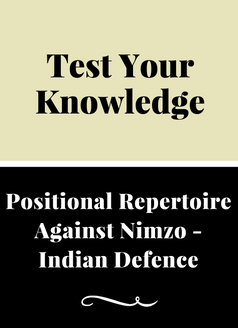 Positional Reperoite Against Nimzo - Indian Defence - Test Your Understanding
