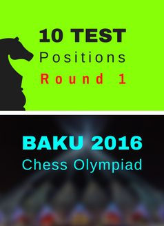 10 Test Positions - Chess Olympiad R1