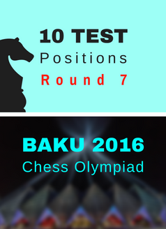 10 Test Positions - Chess Olympiad R7