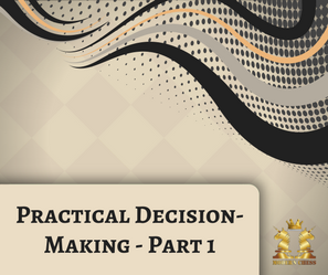 Practical Decision - Making - Part 1
