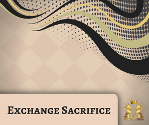 Exchange Sacrifice
