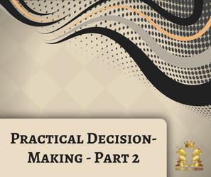 Practical Decision-Making - Part 2