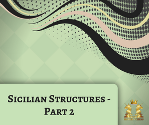 Sicilian Structures - Part 2. How to Fight for the Weak d5-Square