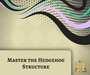 Master the Hedgehog Structure