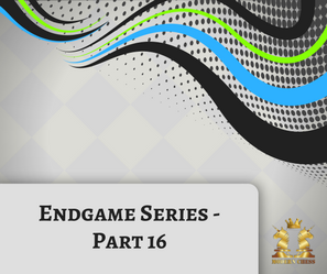 Endgame Series 16 - Strategies in Endgames with Same - Colored Bishops