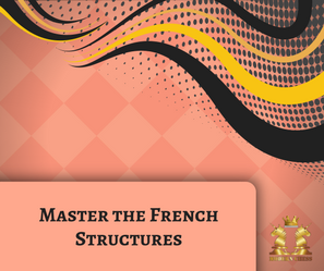 Master the French Structures
