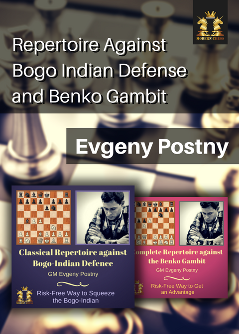 GM Postny's Repertoire Against Bogo Indian Defense and Benko Gambit