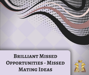 Brilliant Missed Opportunities - Missed Mating Ideas