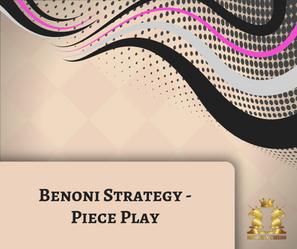 Benoni Strategy - Piece Play