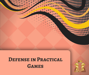 Defence in Practical Games