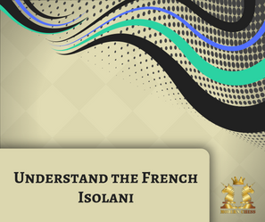 Understand the French Isolani