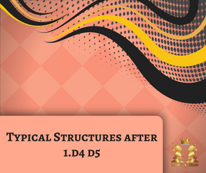 Typical Structures after 1.d4 d5