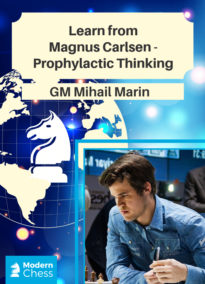 Learn from Magnus Carlsen - Prophylactic Thinking