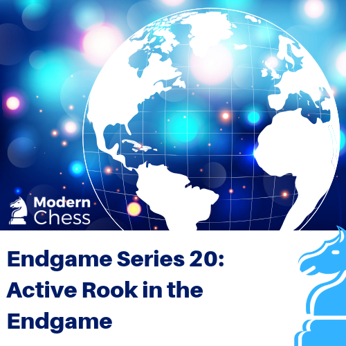 Endgame Series 20 - Active Rook in the Endgame