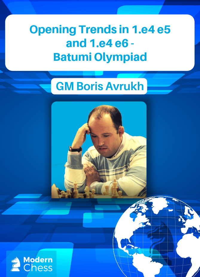 Opening Trends in 1.e4 e5 and 1.e4 e6 - Batumi Olympiad