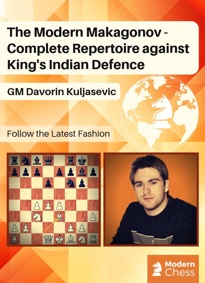 The Modern Makagonov - Complete Repertoire against King's Indian Defence