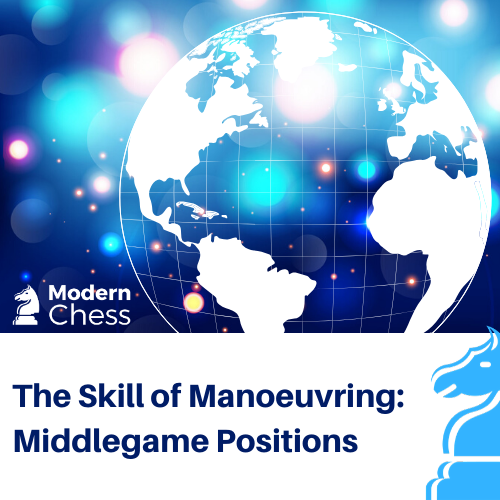 The Skill of Maneuvring - Middlegame Positions