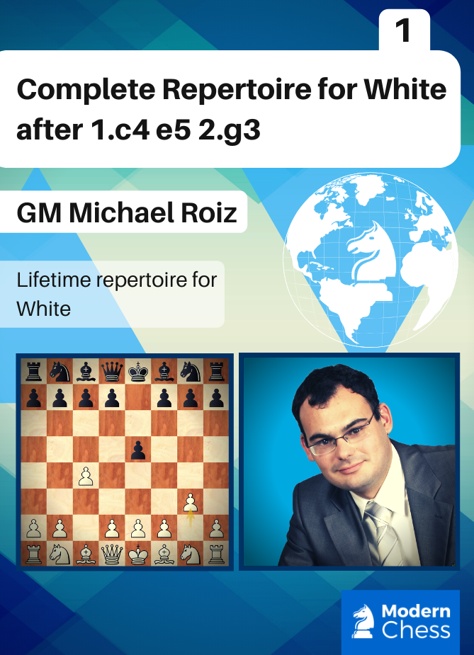 Complete Repertoire for White after 1.c4 e5 2.g3 - Part 1