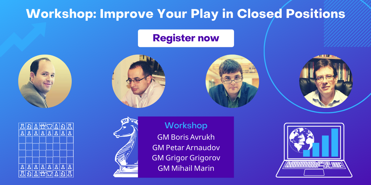 July Workshop - Improve Your Play in Closed Positions