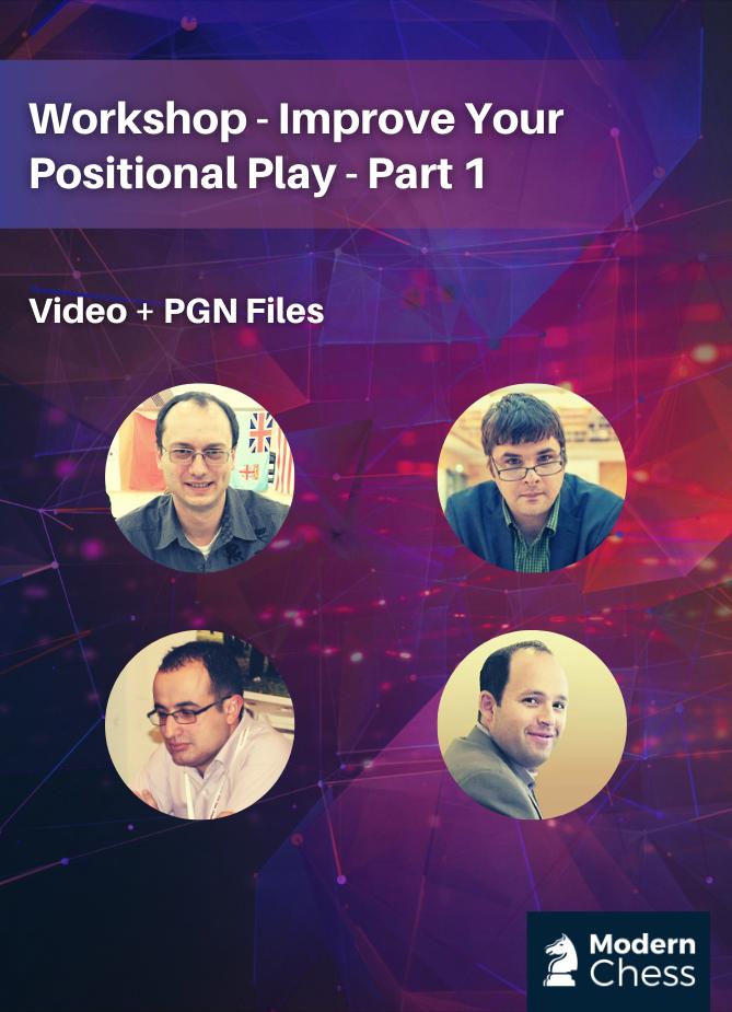 Workshop - Improve Your Positional Play - Part 1