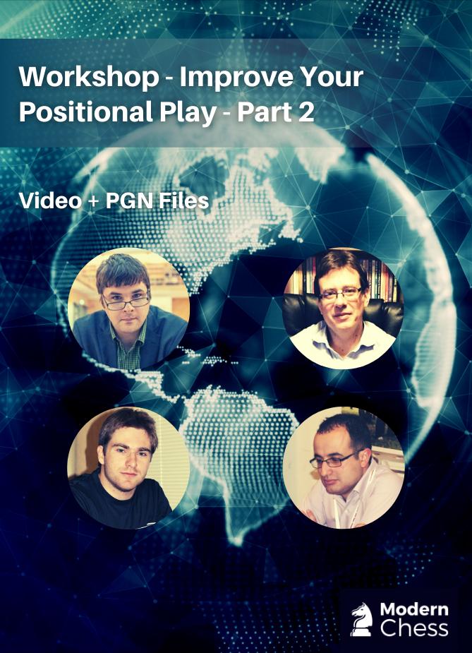 Workshop - Improve Your Positional Play - Part 2
