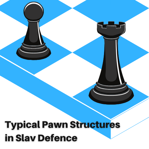 Typical Pawn Structures in Slav Defence