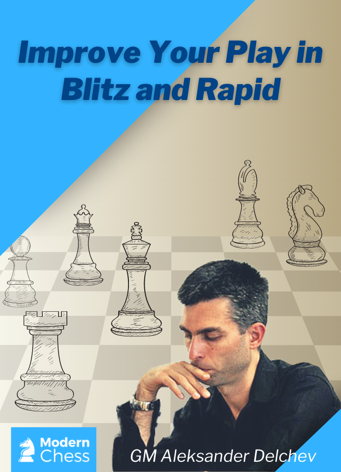 Improve Your Play in Blitz and Rapid