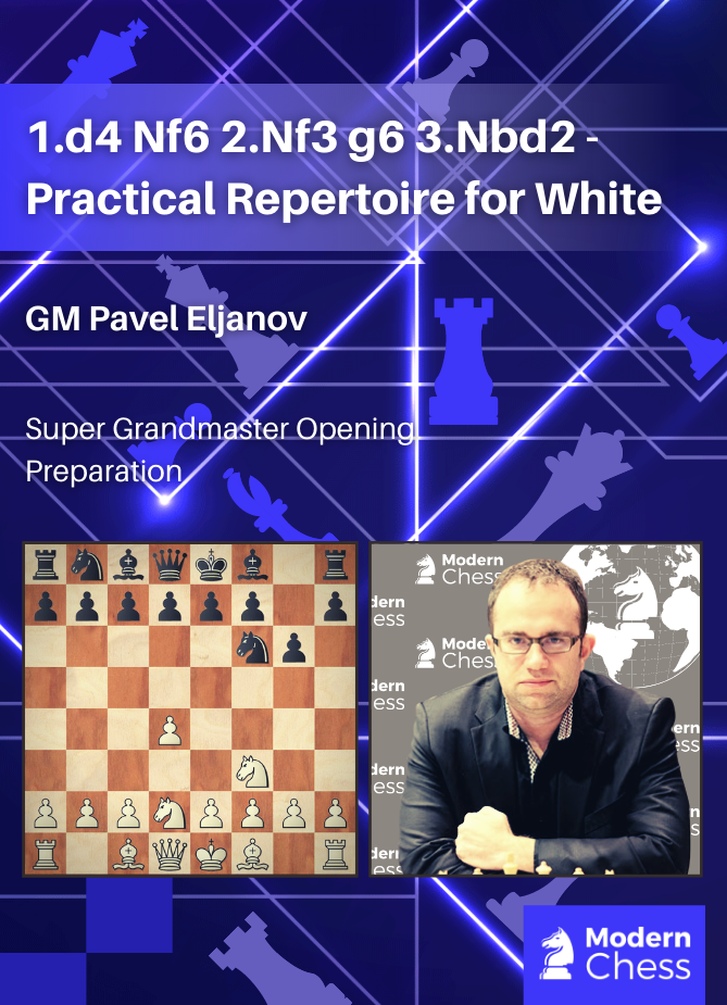 1.d4 Nf6 2.Nf3 g6 3.Nbd2 - Practical Repertoire for White