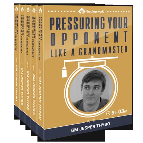 Pressuring Your Opponent Like a Grandmaster with GM Jesper Thybo (Video Database - 9+ hours running time)